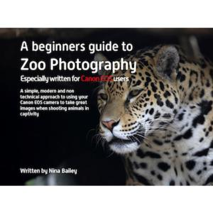 Beginner's Guide to Zoo Photography by Nina Bailey (reprint)