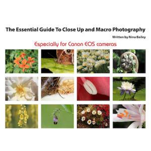 Essential Guide to Close-up & Macro Photography by Nina Bailey (reprint)