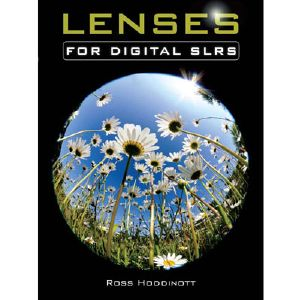 Lenses for Digital SLRs by Ross Hoddinott
