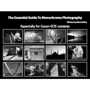 Essential Guide to Monochrome Photography by Nina Bailey (reprint)