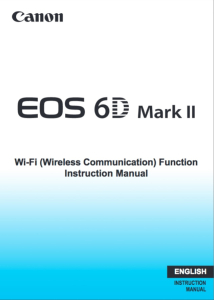 Canon EOS 6D Mark II Wi-Fi instruction manual (reprint)