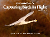Essential Guide to Capturing Birds in Flight by Nina Bailey (reprint)