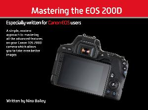 Mastering the EOS 200D by Nina Bailey (reprint)