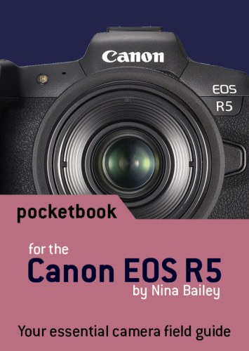 Canon EOS R5 camera Pocketbook by Nina Bailey