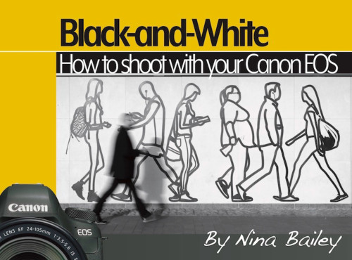 How to Shoot Black and White by Nina Bailey (reprint)