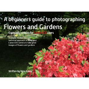 Beginner's Guide to Flower and Garden Photography by Nina Bailey (reprint)