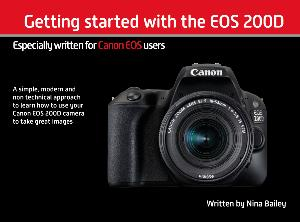 Getting started with the EOS 200D by Nina Bailey (reprint)