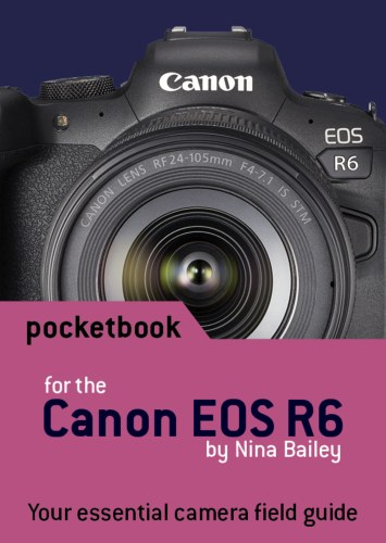 Canon EOS R6 camera Pocketbook by Nina Bailey