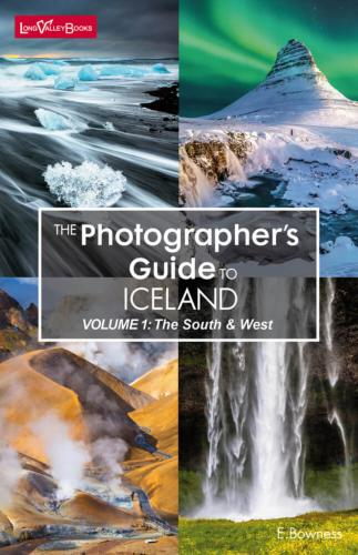 Photographer's Guide to Iceland: Vol. 1 The South & West