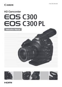 Canon EOS C300/ C300 PL instruction manual (reprint)