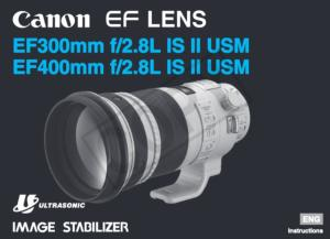 Canon EF 300mm f/2.8L IS II USM instruction manual (reprint)